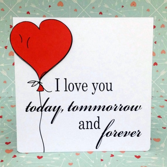 I love you today tomorrow and forever Valentine's day