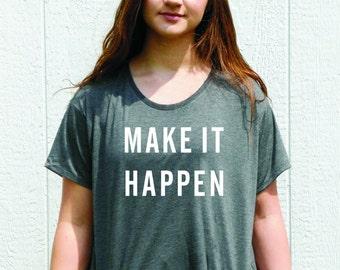 Flowy/Crop Top/Boxy T-Shirt /Make It Happen.