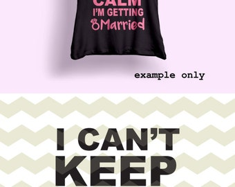 I can't keep calm, married Wedding diamond Bachelorette Party fun quote digital cut files SVG, DXF studio3 files for cricut silhouette cameo