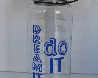 """34oz Water Bottle - """"Dream it, do it"""""""