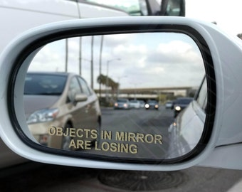 Objects In Mirror Are Losing (Set of 2) Vinyl Decal Sticker JDM Racing