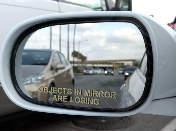 Objects In Mirror Are Losing Set Of 2 Vinyl Decal Sticker
