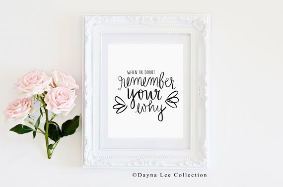 Remember Your Why -- 8 x 10 Hand Lettered Quote Inspirational Art Print