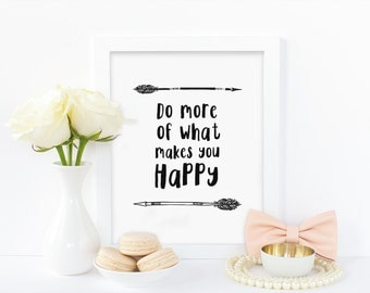 Digital print, Do more of what makes you happy, inspirational print, office decor, office print, arrow print, black print, instant download