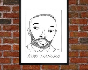 Badly Drawn Rudy Francisco - Literary Poster - *** BUY 4, GET A 5th FREE***