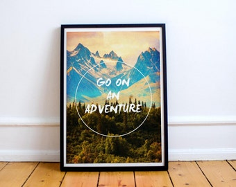 Go on an Adventure - Inspirational Wall Art - Quote - Typography - Mountains - Travel Poster - Motivational Travel Print