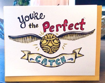 Clever and Witty Golden Snitch Harry Potter 'You're the Perfect Catch' Greeting Card - Blank inside