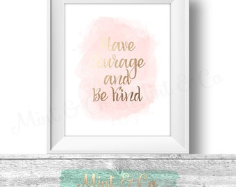 Have Courage and Be Kind Cinderella Watercolor Wall Art, 2 INSTANT Download Printable Wall Decor Gold Typography Print Blush Coral Pink