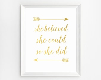 Gold Wall Art, She Believed She Could So She Did Print, Inspirational Printable Quotes, Gold Foil Print, Wall Art Print, Poster, Art Print