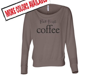 But First, Coffee Long Sleeve