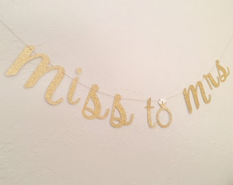 Miss to Mrs Banner- Future Mrs Banner - Future Mrs name banner- engagement party banner- bridal shower- bachelorette banner- bride to be