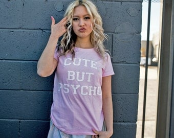 Women's Cute But Psycho Shirt Printed Psychopath Cutie T-shirt #1200 By Expression Tees Trending Clothing / Apparel Usa Seller