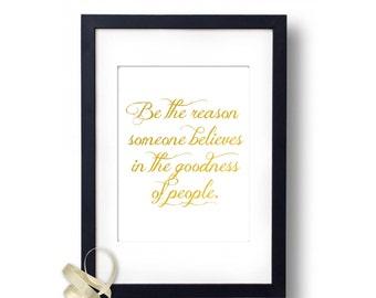 Gold Foil Print, Be The Reason, Motivational Print, cubicle decor, Wall Art, dorm Decor, inspirational quote, motivational Prints