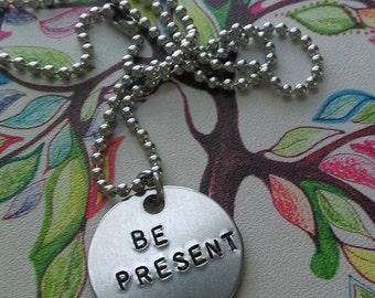 "Handstamped ""Be Present"" Necklace"
