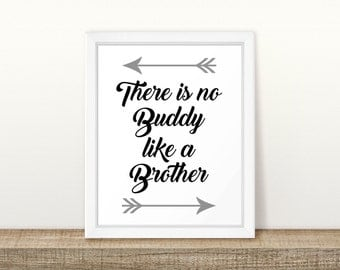 There is no buddy like a brother Printable, There is no buddy like a brother Digital Printable