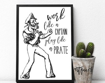Work like a captain play like a pirate! Motivational posters, Wall quotes, Artsy quotes, Wall Designs, quote posters, inspirational quote