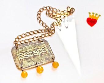 Escape-brass pendant,large pendant,etched metal,statement necklace,tag necklace,words pendant,unique,boho jewlery,gold necklace,tag pendant,