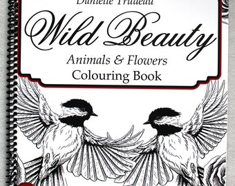 Wild Beauty Colouring Book - Adult Coloring Book by Danielle Trudeau - Animals and Flowers