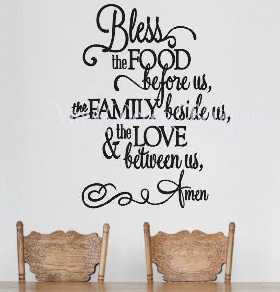 Bless the food before us the family beside us the love between us amen ...