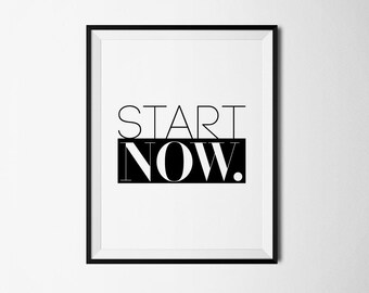 start now, start now quote, inspirational poster, start now print, office decor, inspirational office, start now poster, black and white