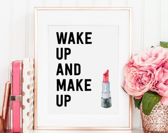 Wake Up and Makeup, Makeup Print, Makeup Wall Art, Beauty Print, Makeup Printable, Lipstick Print, Makeup Art, Makeup Quote, Fashion Print