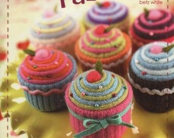 Warm Fuzzies, 30 Sweet Felted Projects by Betz White, Book Destash