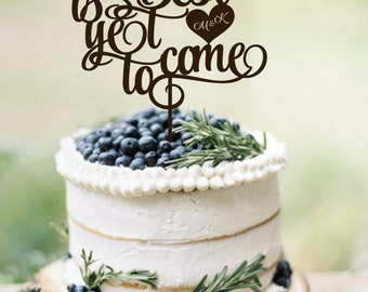 Wedding Cake Topper The Best is yet to come  Custom Cake Topper Wedding Sign Rustic Wedding Cake Topper Wood Silver Gold