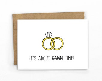 Funny Wedding Card | Funny Engagement Card ~ It's About D*mn Time!