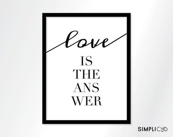 Love is the answer print, mindful quote print, black and white, simple home decor