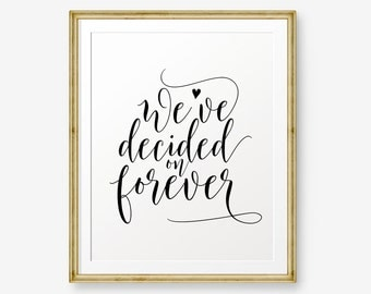SALE We've decided on forever, Wedding Printable, Engagement sign, Engagement announcement, Engagement gift, Wedding Sign, Wedding Decor