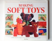 Alan Dart Soft Toy Book, Making Soft Toys, Step by Step Book, Craft Book, Hardback with Dust Jacket, Simon and Schuster, 1995, 01018