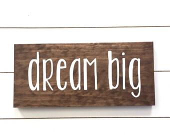 Dream big Wood Sign // Nursery // Kids Room Decor // Kids Room wall Art // Nursery Sign // Baby Gift // Farmhouse Decor // Love