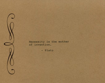 Plato Quote Made on Typewriter  Art Quote Wall Art - Necessity is the mother of invention.