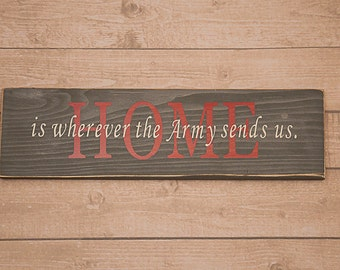 Home is Wherever the Army Sends Us Sign