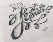 It's All About Jesus Typography text word art 8x10 fine art limited addition print