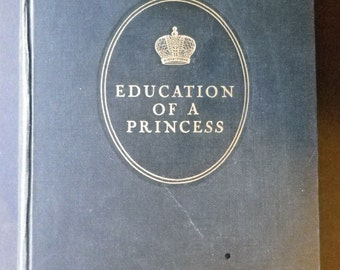 Education Of A Princess, by Marie, Grand Duchess of Russia, 1931