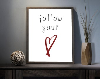Follow your Heart Digital Art Print - Inspirational Love Wall Art, Motivational Heart Quote Art, Printable Valentines Day Typography