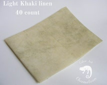 Hand dyed 40 ct linen for cross stitch, hardanger or other fine embroidery work in color light khaki