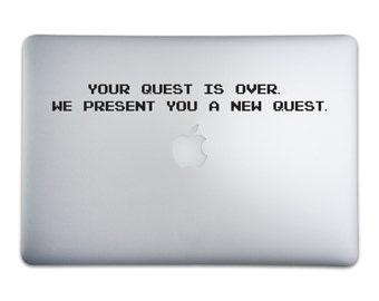 Your Quest is Over Sticker