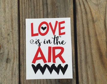Love is in the Air Vinyl Decal~ Valentine's Decal