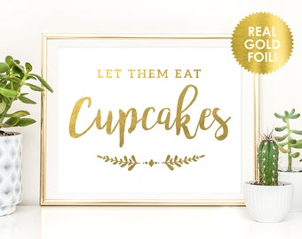 Let Them Eat Cupcakes Foil Sign / Reception Sign / Dessert Sign / REAL Gold Foil / Wedding Sign / Marie Antoinette / Peony Theme