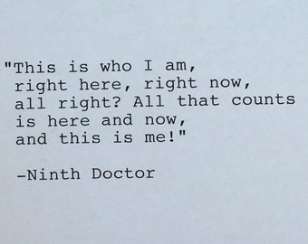 Hand Typed Typewriter Quote - the ninth doctor who - this is who i am