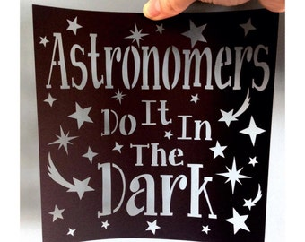 Astronomers Do It In The Dark template for paper cutting - Personal And Commercial Use PDF