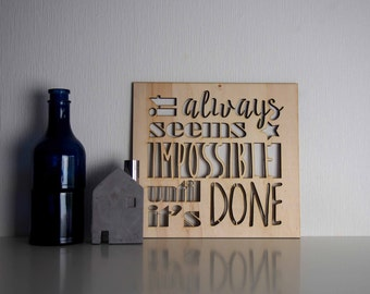 Typography wall art - it always seems impossible until it's done - quote of wood - wall quotes - wooden sign