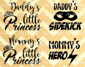Daddy's princess svg, Mommy's princess svg, Daddy's sidekick svg, Mommy's hero svg, Cricut, Dxf, PNG, Eps, Cut Files, Clip Art, Vector,