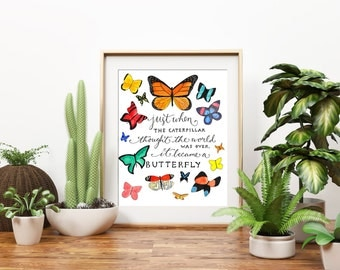 """Butterfly Art Print, 8x10 printable quote, Digital Download Watercolor Illustration """"Just when the caterpillar thought"""" ~ wall art decor"""