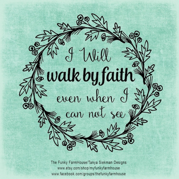 """SVG & PNG - """"I will walk by faith even when I can not see"""""""