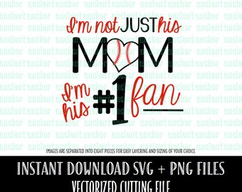 SVG File Commercial Use OK I'm not Just his Mom, I'm his Number 1 Fan Svg Cutting Files - Gift Idea - Instant Download of Vector Files