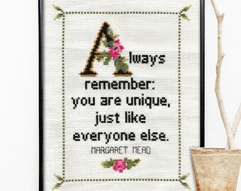 Margaret Mead Quote Cross Stitch Pattern No. 2 - Always remember: you are unique, just like everyone else. (Quick Stitch; PDF Download)