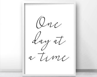 One Day At A Time Quote Print, Digital Download Printable Art, Typography Print, Motivational Quote Wall Art Printable, Minimalist Art Print